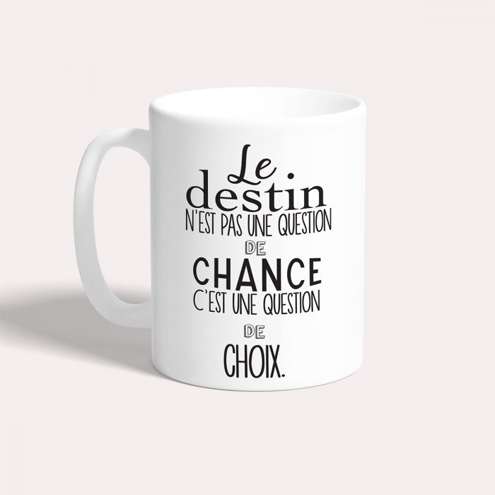 Mug le destin n'est pas une question de chance.
